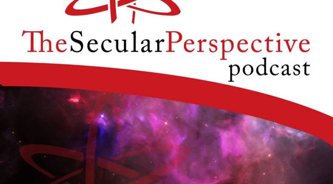 The Secular Perspective Podcast – Welcome! (Anthony)